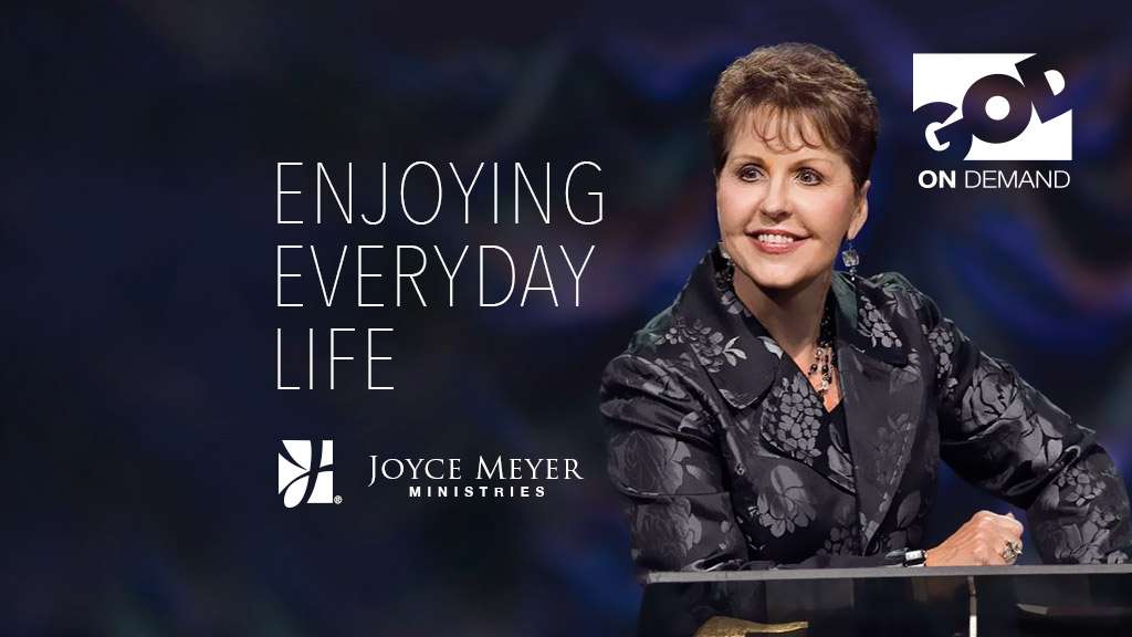 Joyce Meyer Enjoying Everyday Life Quotes Gorgeous Life Issues God Tv