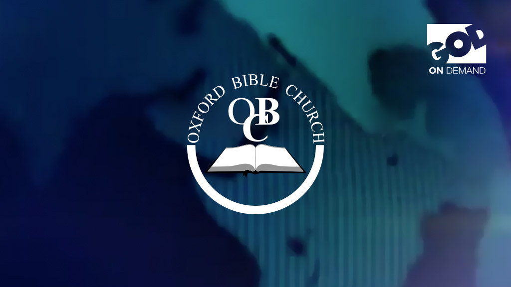 Oxford Bible Church - Episode 49