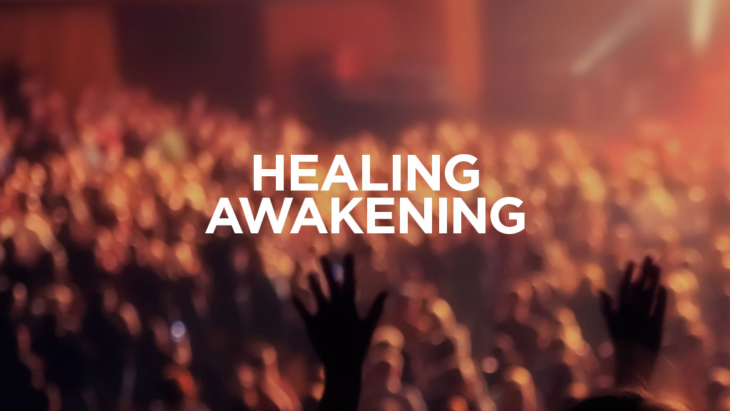 Great Awakening Healing Revival - 3rd May